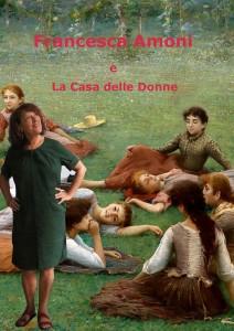 """Ricordiamo Francesca Amoni: """"Francesca Amoni e la Casa delle Donne"""" @ Casa delle Donne di Milano   Milano   Lombardia   Italia"""