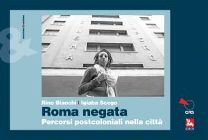 """La copertina del libro """"Roma negata. Percorsi postcoloniali nella città"""" della collana sesssimoerazzismo"""