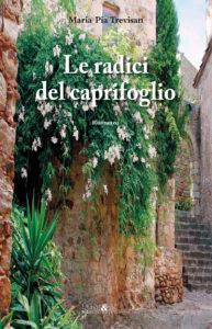 """Presentazione del libro di Maria Pia Trevisan """"Le radici del caprifoglio"""" (ali&no editrice 2019) @ Casa delle Donne di Milano"""