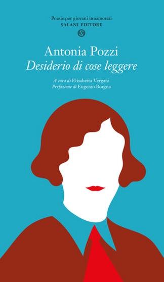 Desiderio di cose leggere di Antonia Pozzi